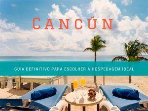 Viagem Cancún | Dicas para planejar sua viagem
