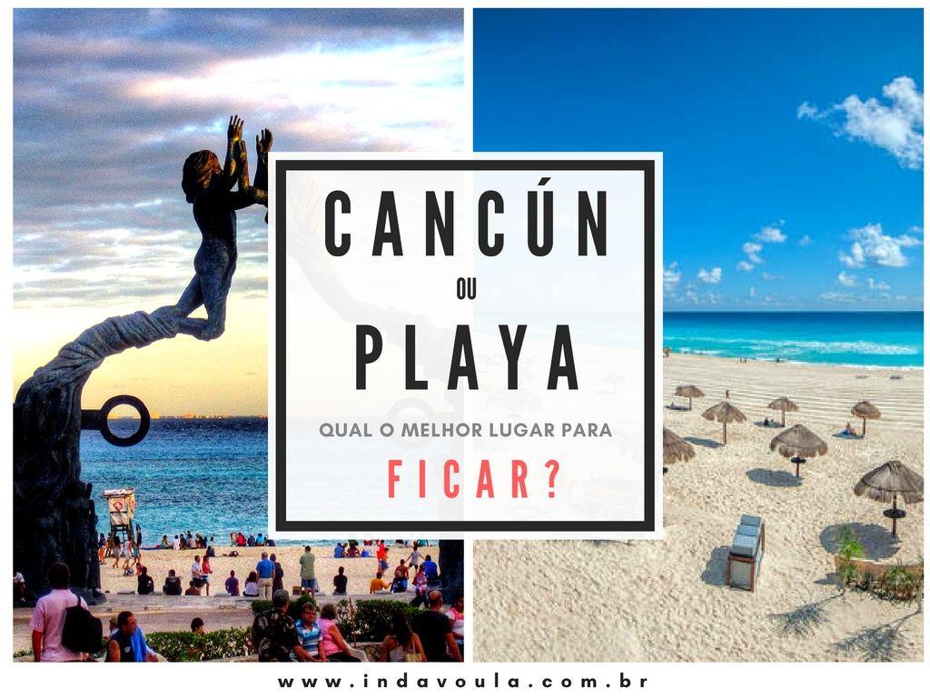Cancún ou Playa del Carmen: Onde se hospedar?