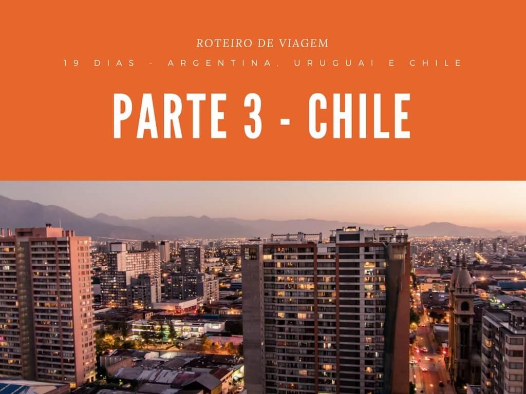 Roteiro Chile: 7 dias incríveis com vulcão, vinícola e neve!